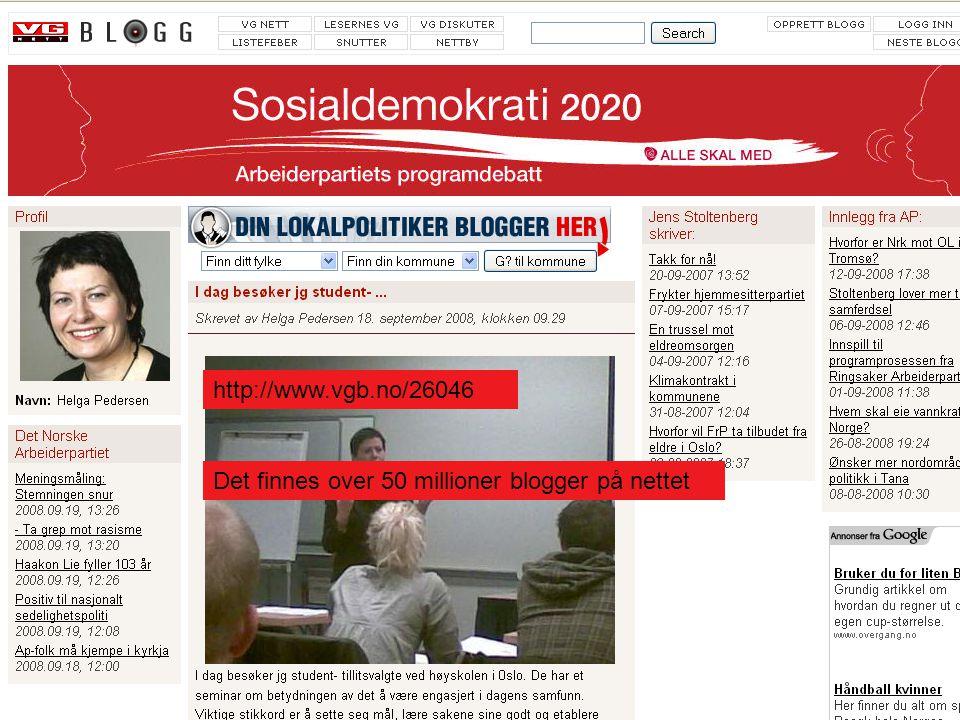23 http://www.vgb.no/26046 Det finnes over 50 millioner blogger på nettet