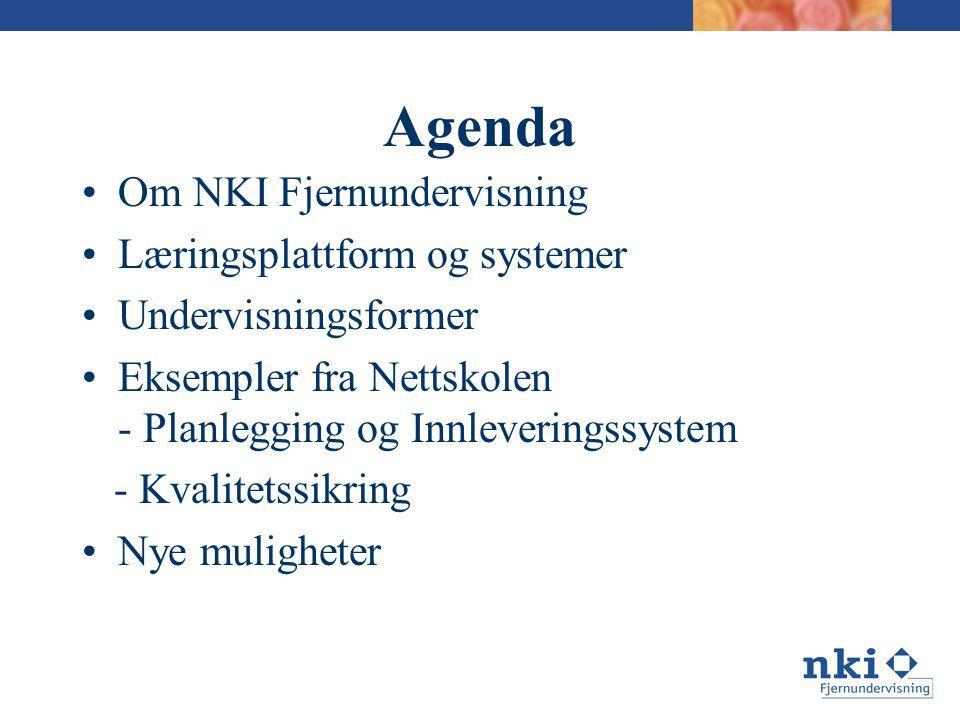 Agenda •Om NKI Fjernundervisning •Læringsplattform og systemer •Undervisningsformer •Eksempler fra Nettskolen - Planlegging og Innleveringssystem - Kvalitetssikring •Nye muligheter