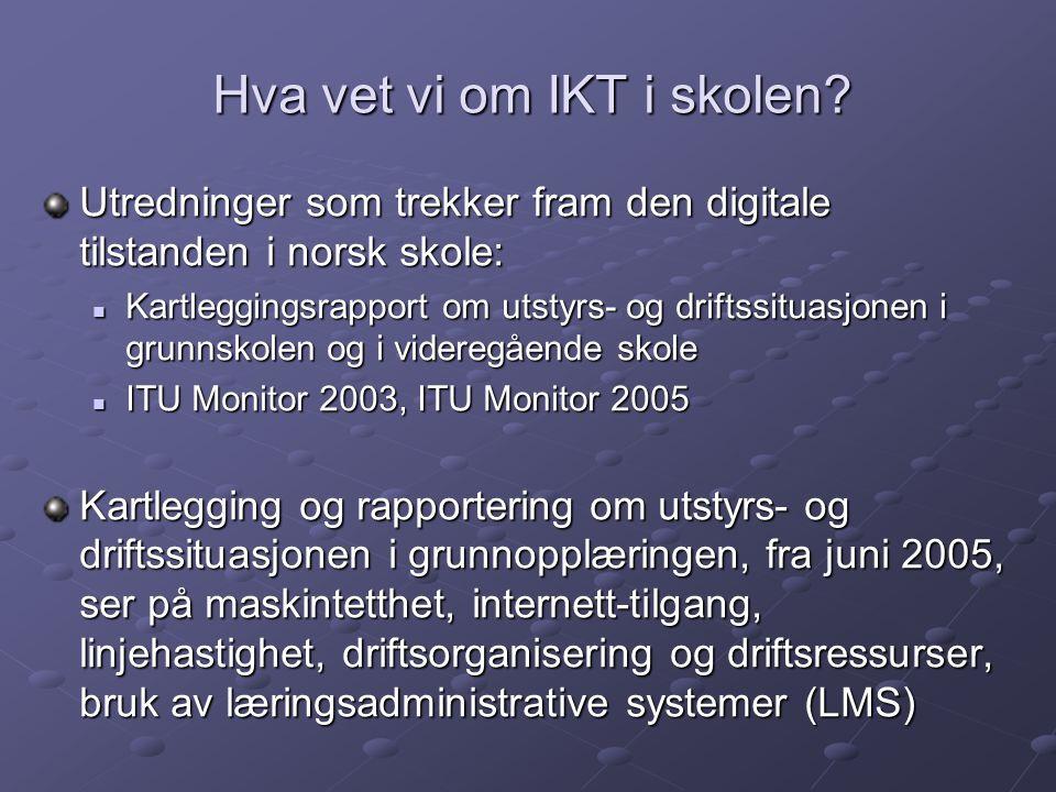 Hva vet vi om IKT i skolen? Utredninger som trekker fram den digitale tilstanden i norsk skole:  Kartleggingsrapport om utstyrs- og driftssituasjonen