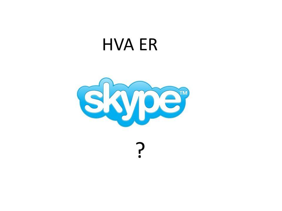 • Skype er et dataprogram for kommunikasjon mellom mennesker, via datamaskinen • Skype lar deg ringe gratis over internett, til andre som er på Skype • Du kan kjøpe «Skype kreditt» og ringe til inn- og utlandet, til fasttelefoner og mobiltelefoner, for sterkt reduserte priser • Det finnes forskjellige former for «Skype kreditt»