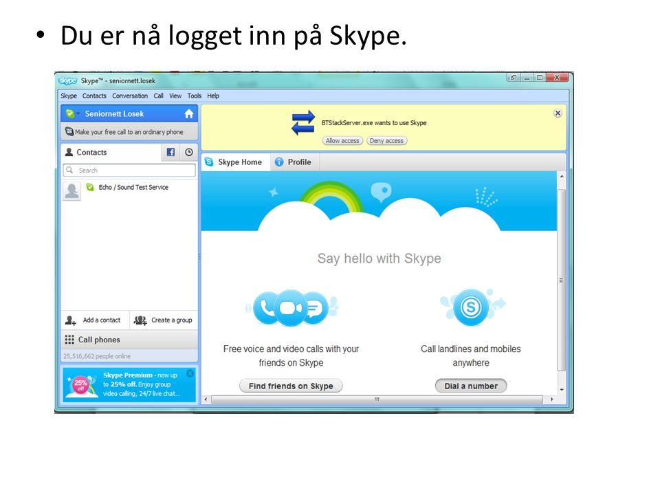 • Du er nå logget inn på Skype.