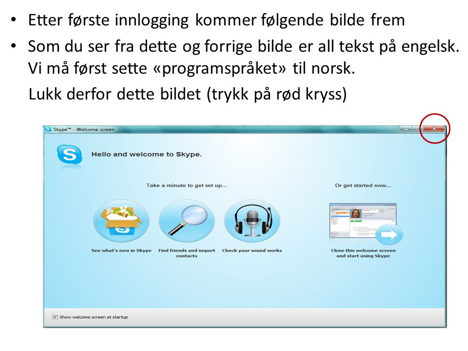Endre språk. Tools – Change Language – velg Norsk