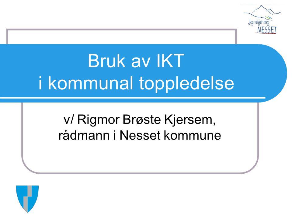 Bruk av IKT i kommunal toppledelse v/ Rigmor Brøste Kjersem, rådmann i Nesset kommune