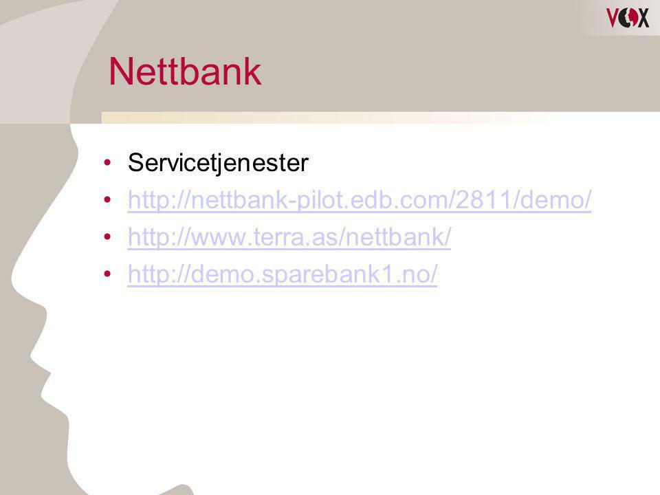 Nettbank •Servicetjenester •http://nettbank-pilot.edb.com/2811/demo/http://nettbank-pilot.edb.com/2811/demo/ •http://www.terra.as/nettbank/http://www.