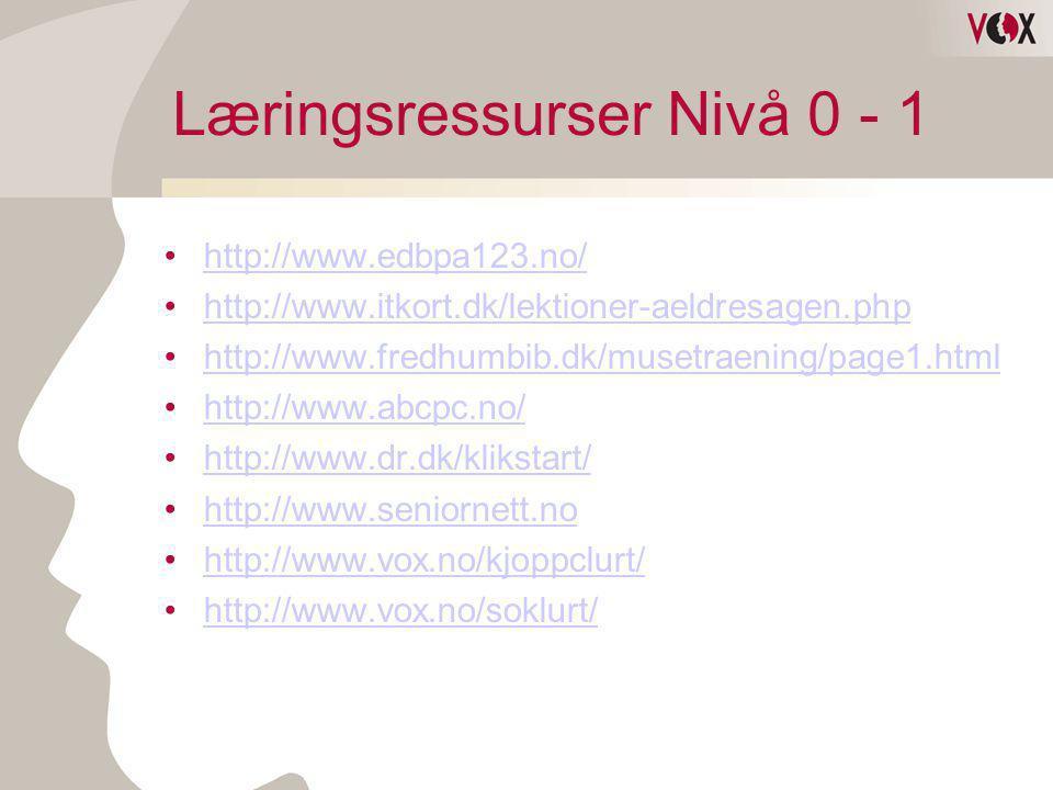 Læringsressurser Nivå 0 - 1 •http://www.edbpa123.no/http://www.edbpa123.no/ •http://www.itkort.dk/lektioner-aeldresagen.phphttp://www.itkort.dk/lektio