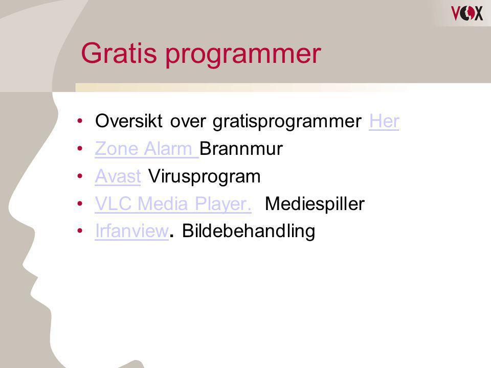 Gratis programmer •Oversikt over gratisprogrammer HerHer •Zone Alarm BrannmurZone Alarm •Avast VirusprogramAvast •VLC Media Player. MediespillerVLC Me