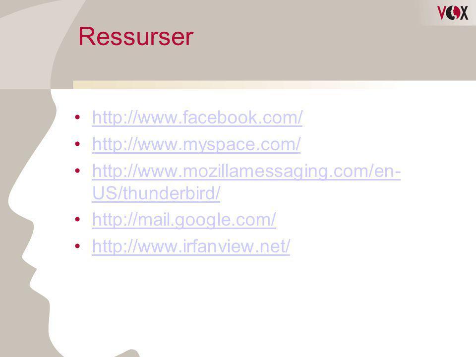 Ressurser •http://www.facebook.com/http://www.facebook.com/ •http://www.myspace.com/http://www.myspace.com/ •http://www.mozillamessaging.com/en- US/th