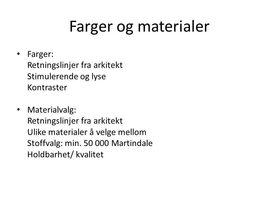 Farger og materialer • Farger: Retningslinjer fra arkitekt Stimulerende og lyse Kontraster • Materialvalg: Retningslinjer fra arkitekt Ulike materiale