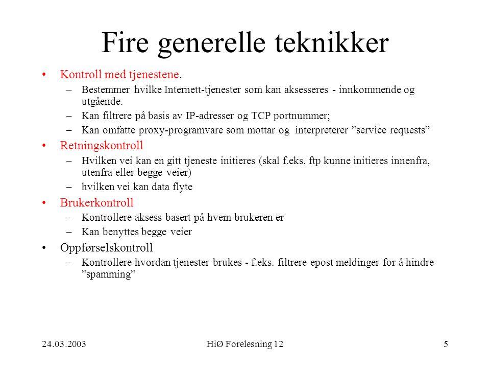 24.03.2003HiØ Forelesning 125 Fire generelle teknikker •Kontroll med tjenestene. –Bestemmer hvilke Internett-tjenester som kan aksesseres - innkommend