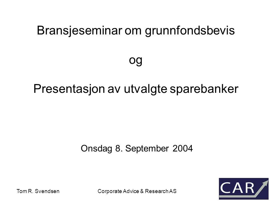 Tom R. SvendsenCorporate Advice & Research AS Grunnfondsbevis Etter marketcap