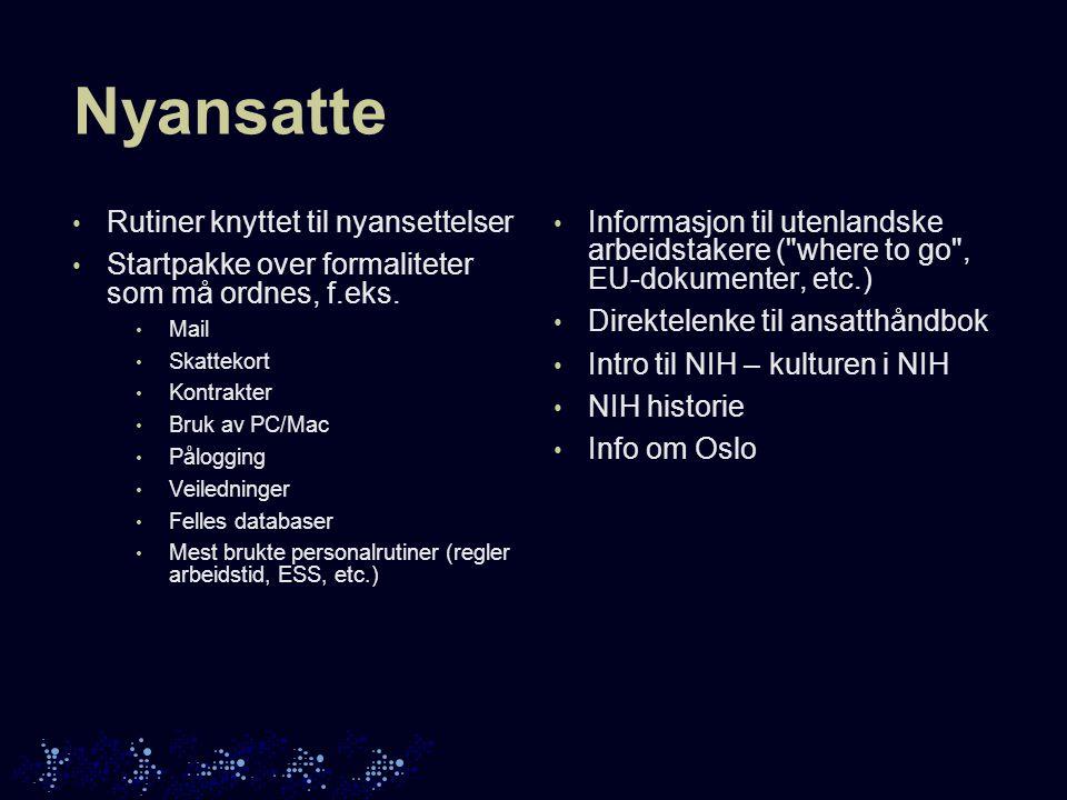 Nyansatte • Rutiner knyttet til nyansettelser • Startpakke over formaliteter som må ordnes, f.eks.