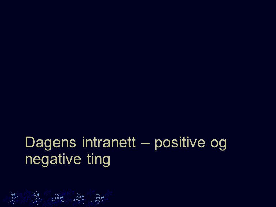 Dagens intranett – positive og negative ting