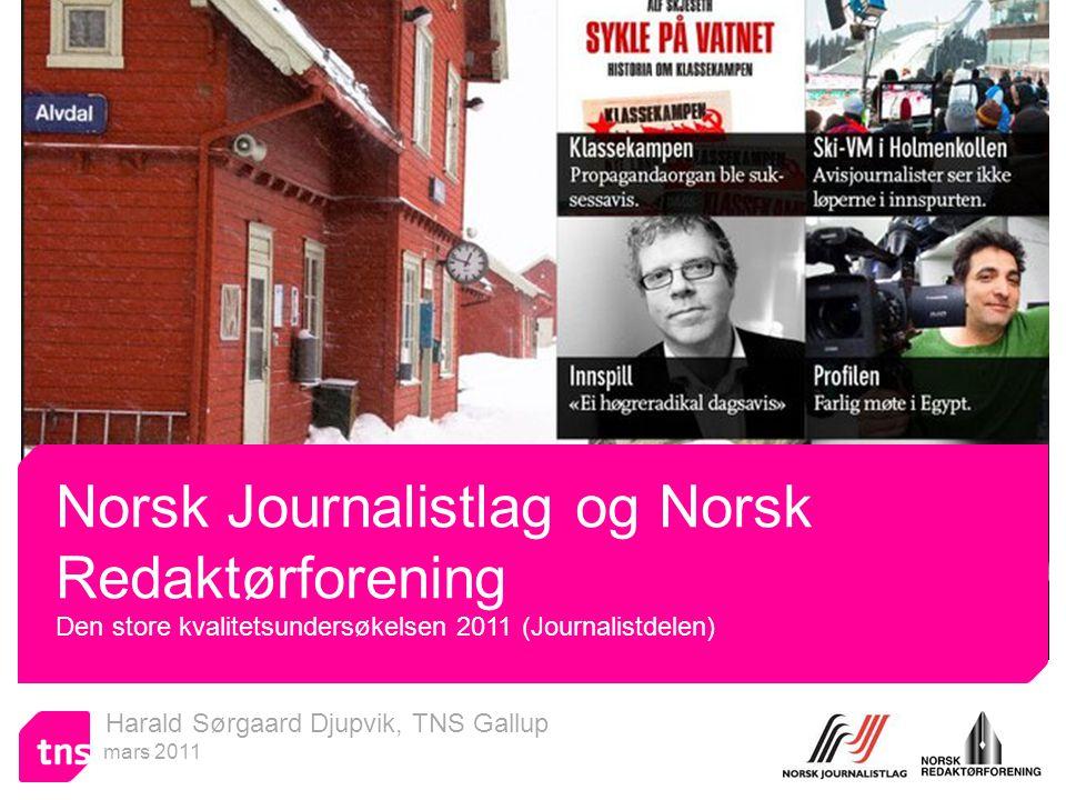 Harald Sørgaard Djupvik, TNS Gallup mars 2011 Norsk Journalistlag og Norsk Redaktørforening Den store kvalitetsundersøkelsen 2011 (Journalistdelen)