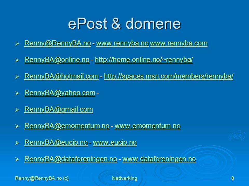 Renny@RennyBA.no (c)Nettverking8 ePost & domene  Renny@RennyBA.no - www.rennyba.no www.rennyba.com Renny@RennyBA.nowww.rennyba.nowww.rennyba.com Renn