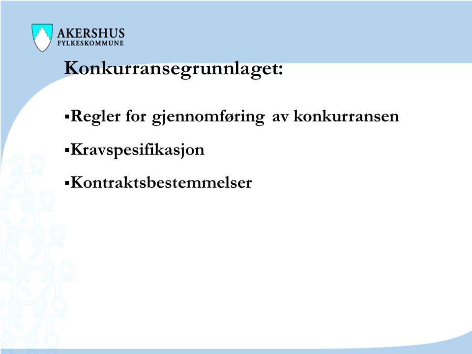Konkurransegrunnlaget:  Regler for gjennomføring av konkurransen  Kravspesifikasjon  Kontraktsbestemmelser