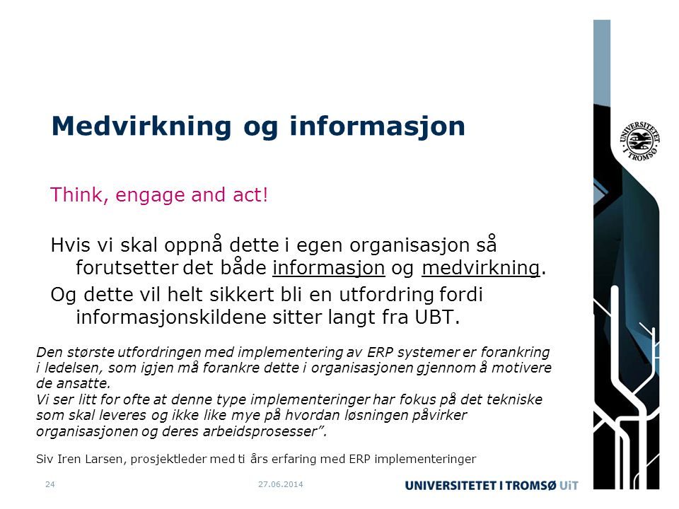 27.06.20142427.06.201424 Medvirkning og informasjon Think, engage and act.
