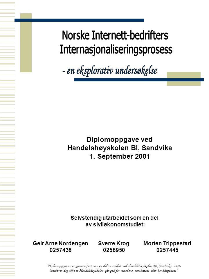 Diplomoppgave ved Handelshøyskolen BI, Sandvika 1. September 2001 Geir Arne Nordengen 0257436 Sverre Krog 0256950 Morten Trippestad 0257445 Selvstendi