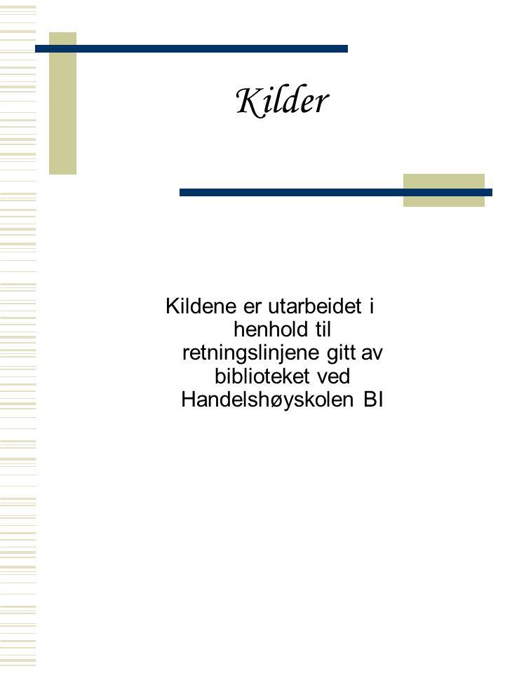 Kilder Kildene er utarbeidet i henhold til retningslinjene gitt av biblioteket ved Handelshøyskolen BI