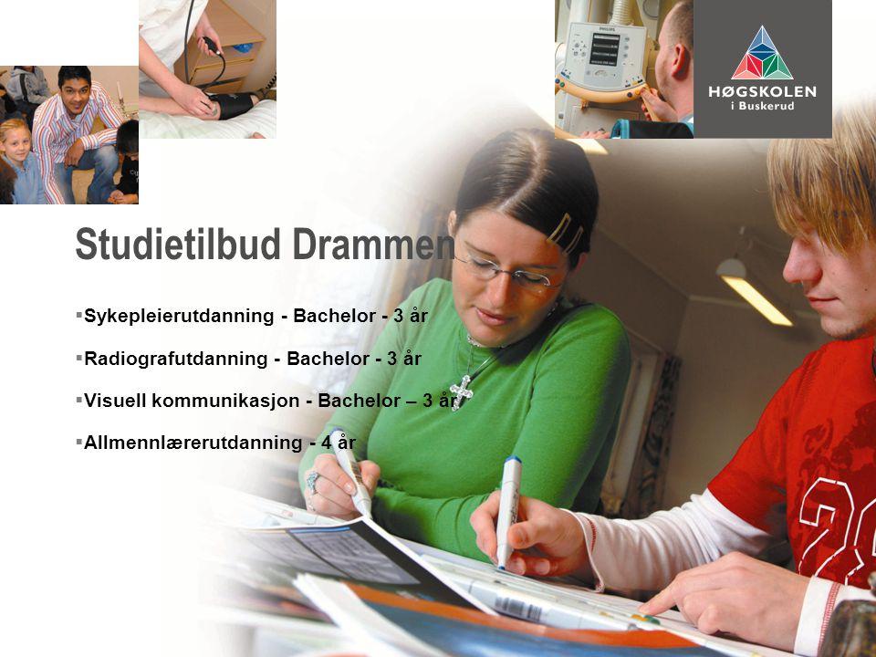  Sykepleierutdanning - Bachelor - 3 år  Radiografutdanning - Bachelor - 3 år  Visuell kommunikasjon - Bachelor – 3 år  Allmennlærerutdanning - 4 år Studietilbud Drammen