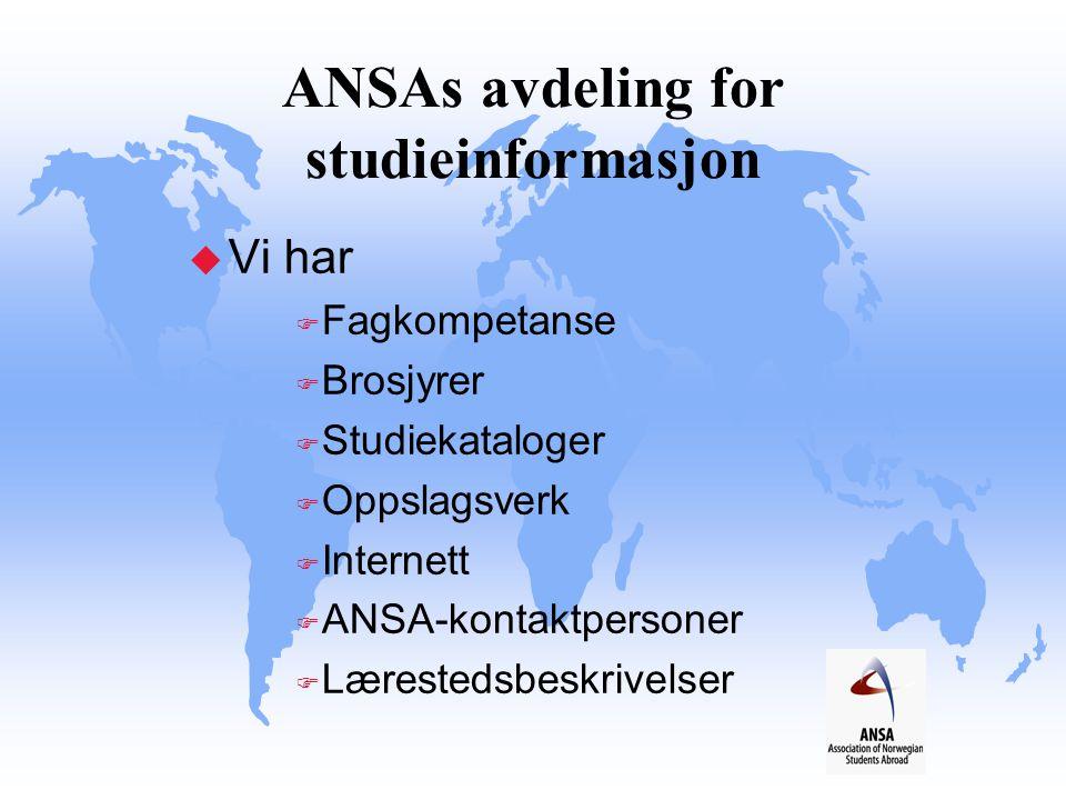 ANSAs avdeling for studieinformasjon u Vi har F Fagkompetanse F Brosjyrer F Studiekataloger F Oppslagsverk F Internett F ANSA-kontaktpersoner F Lærest