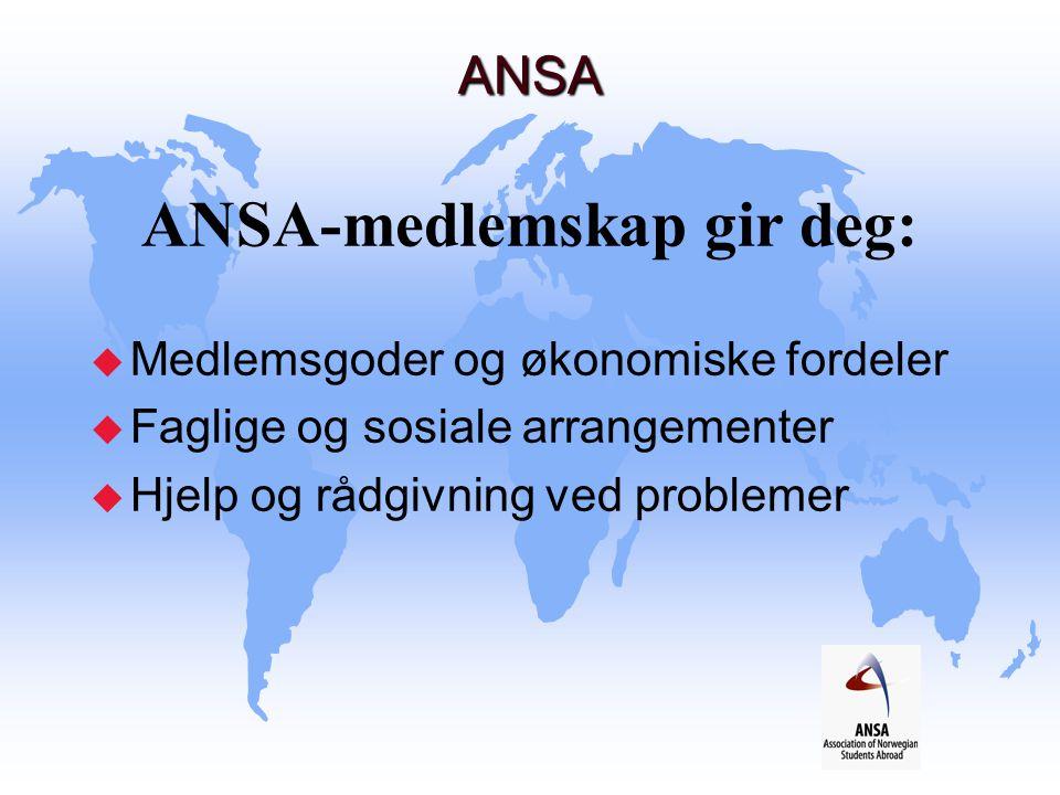 ANSA ANSA ANSA-medlemskap gir deg:  Medlemsgoder og økonomiske fordeler u Faglige og sosiale arrangementer u Hjelp og rådgivning ved problemer