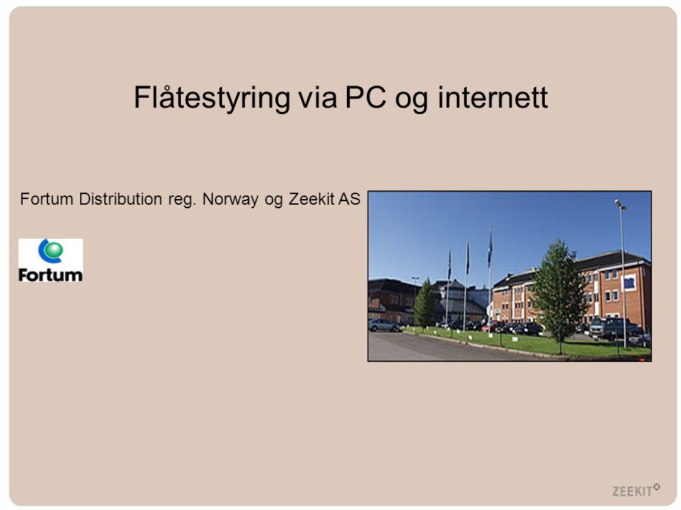 Flåtestyring via PC og internett Fortum Distribution reg. Norway og Zeekit AS