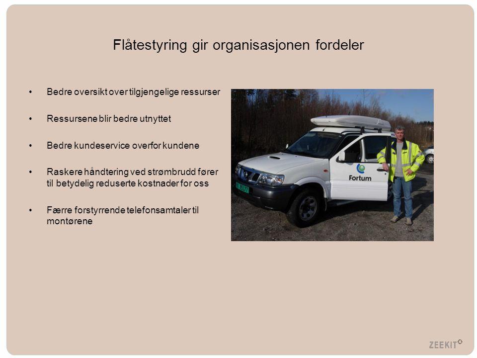 Flåtestyring gir organisasjonen fordeler •Bedre oversikt over tilgjengelige ressurser •Ressursene blir bedre utnyttet •Bedre kundeservice overfor kund