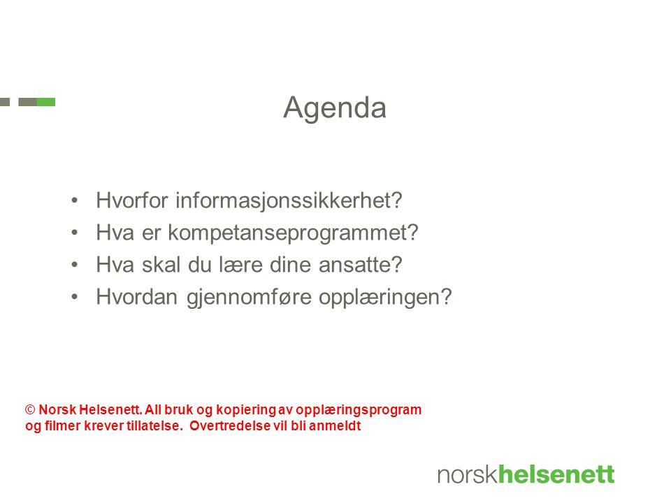 Agenda •Hvorfor informasjonssikkerhet.•Hva er kompetanseprogrammet.