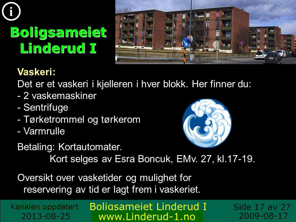 Side 16 av 27 i INFO oppdatert 2013-08-25 www.Linderudbo.no Vaktmestertjenesten: Finn Eriksen, tel.