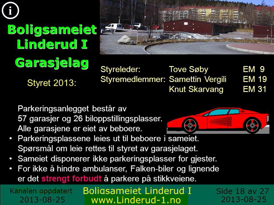 Side 17 av 27 i INFO oppdatert 2013-08-25 www.Linderudbo.no Vaskeri: Det er et vaskeri i kjelleren i hver blokk.
