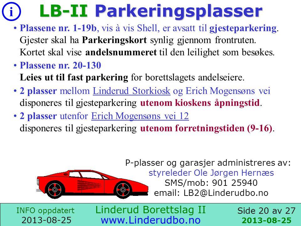 Side 19 av 27 i INFO oppdatert 2013-08-25 www.Linderudbo.no Linderud Borettslag II STYRE – valgt 2013-04-16 e-post: LB2@Linderudbo.no Ole Jørgen HernæsEMv.