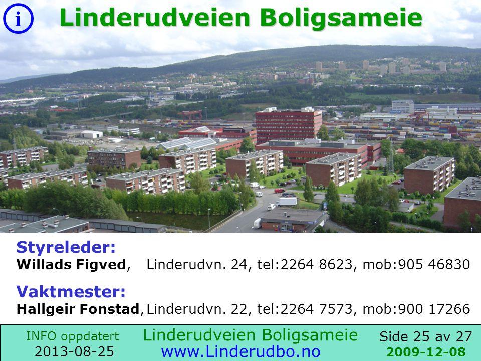 Side 24 av 27 i INFO oppdatert 2013-08-25 www.Linderudbo.no LB-II Ordensregler - utdrag: Håndverksarbeide som medfører støy må ikke utføres etter kl.