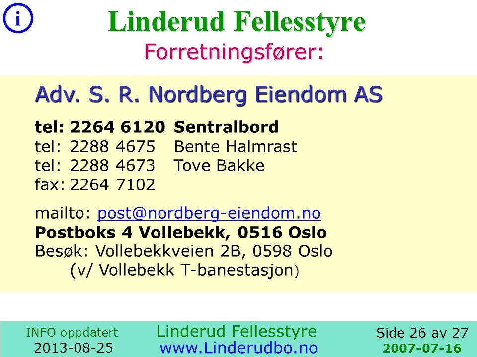 Side 25 av 27 i INFO oppdatert 2013-08-25 www.Linderudbo.no 2009-12-08 Linderudveien Boligsameie i Styreleder: Willads Figved,Linderudvn.