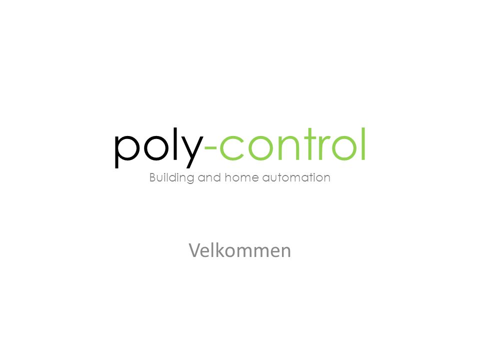 poly-control Building and home automation Velkommen