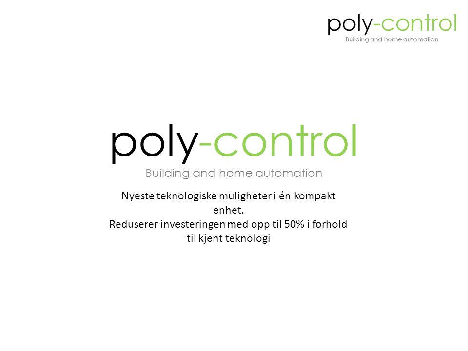 Hvorfor Poly-Control.