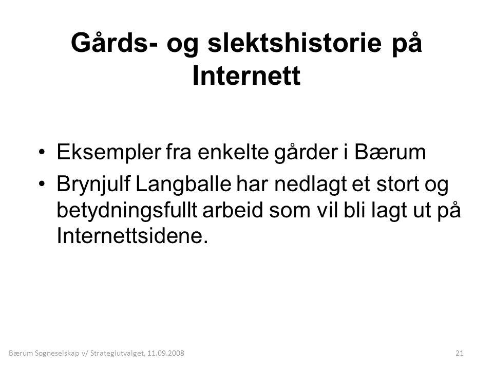 Gårds- og slektshistorie på Internett •Eksempler fra enkelte gårder i Bærum •Brynjulf Langballe har nedlagt et stort og betydningsfullt arbeid som vil