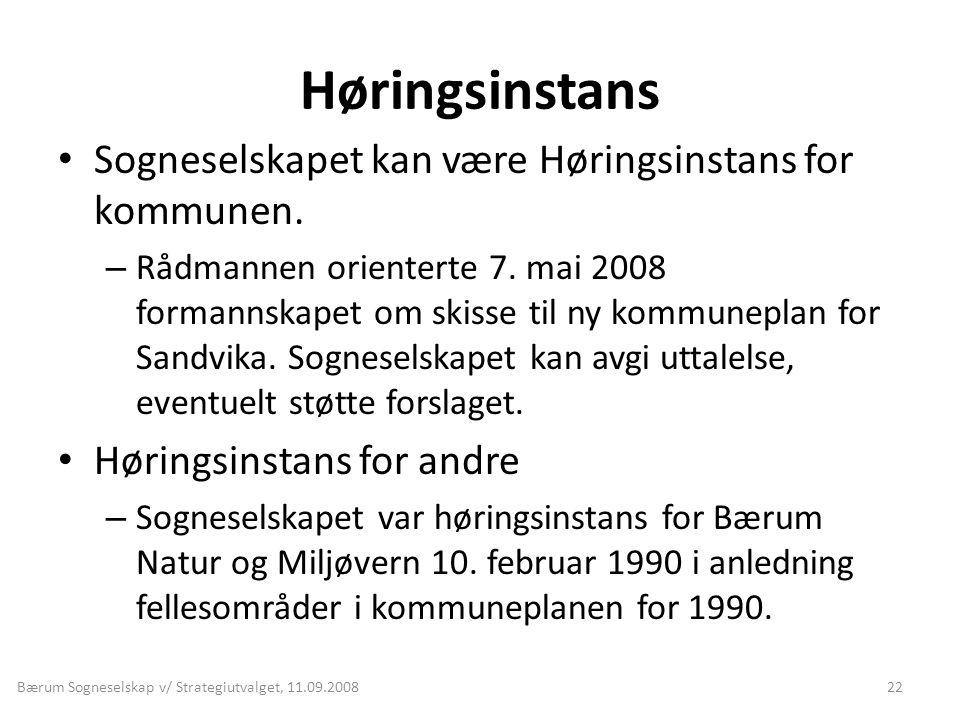 Høringsinstans • Sogneselskapet kan være Høringsinstans for kommunen. – Rådmannen orienterte 7. mai 2008 formannskapet om skisse til ny kommuneplan fo