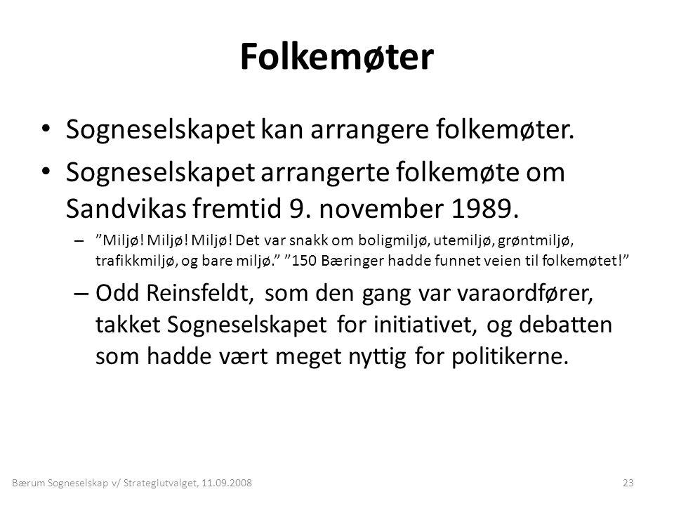 """Folkemøter • Sogneselskapet kan arrangere folkemøter. • Sogneselskapet arrangerte folkemøte om Sandvikas fremtid 9. november 1989. – """"Miljø! Miljø! Mi"""