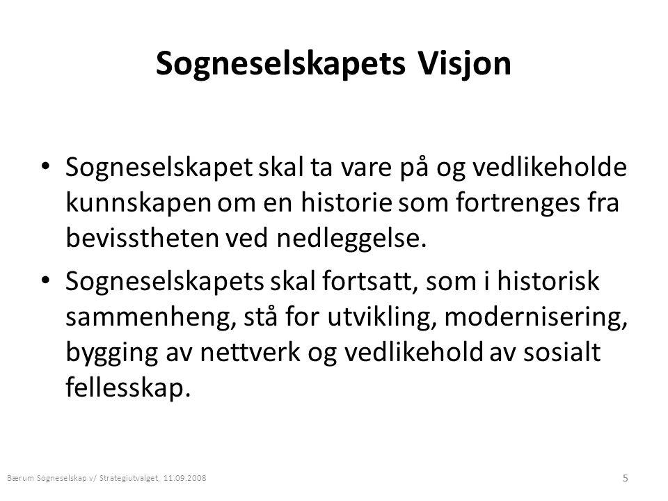 5 Sogneselskapets Visjon • Sogneselskapet skal ta vare på og vedlikeholde kunnskapen om en historie som fortrenges fra bevisstheten ved nedleggelse. •