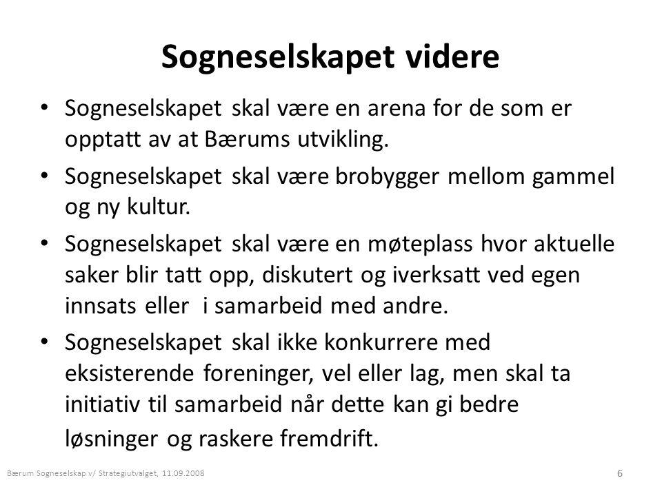 6 Sogneselskapet videre • Sogneselskapet skal være en arena for de som er opptatt av at Bærums utvikling. • Sogneselskapet skal være brobygger mellom