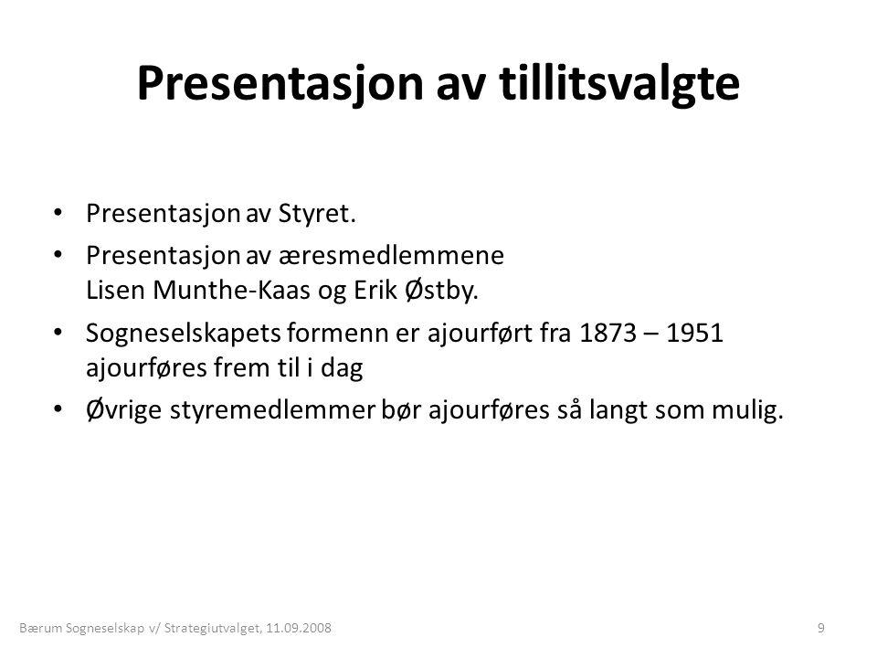 Presentasjon av tillitsvalgte • Presentasjon av Styret. • Presentasjon av æresmedlemmene Lisen Munthe-Kaas og Erik Østby. • Sogneselskapets formenn er