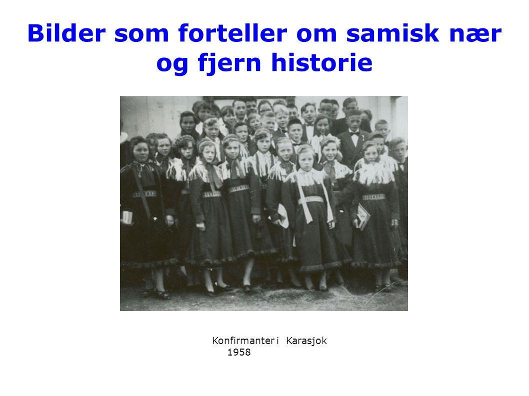 Bilder som forteller om samisk nær og fjern historie Konfirmanter i Karasjok 1958