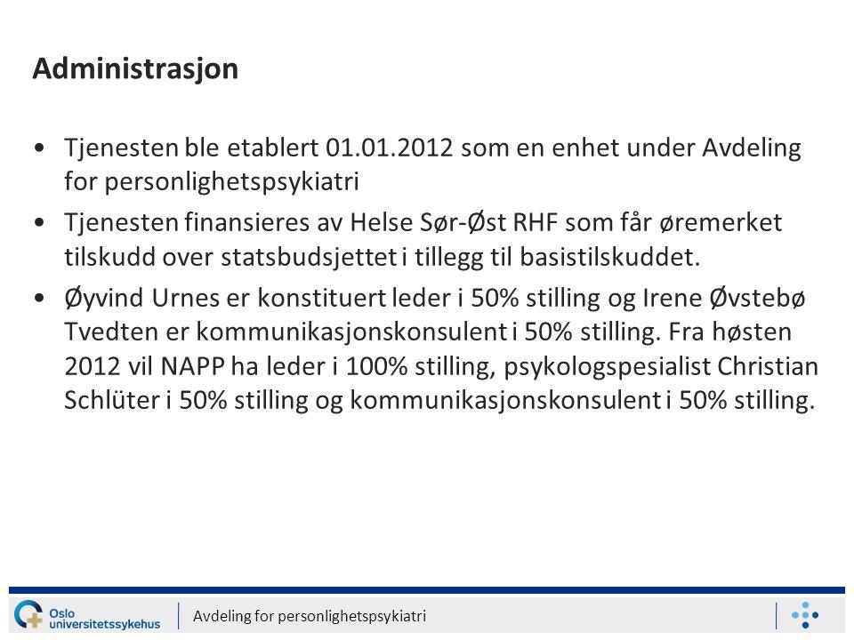 Avdeling for personlighetspsykiatri Administrasjon •Tjenesten ble etablert 01.01.2012 som en enhet under Avdeling for personlighetspsykiatri •Tjeneste