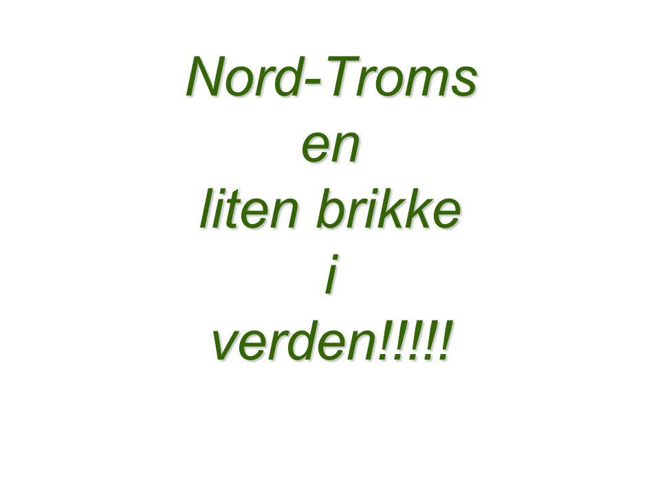 Nord-Troms en liten brikke i verden!!!!!
