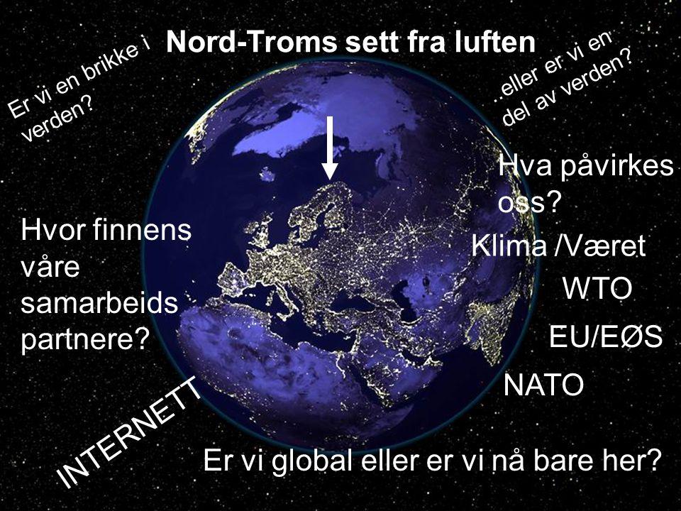 Nord-Troms sett fra luften Er vi en brikke i verden.
