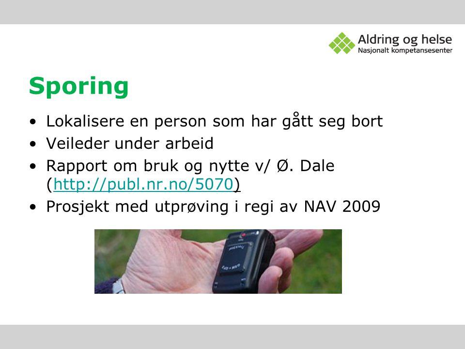 Sporing •Lokalisere en person som har gått seg bort •Veileder under arbeid •Rapport om bruk og nytte v/ Ø. Dale (http://publ.nr.no/5070)http://publ.nr