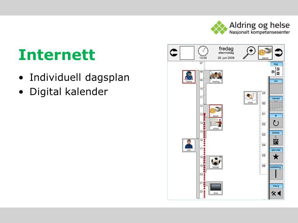Internett •Individuell dagsplan •Digital kalender