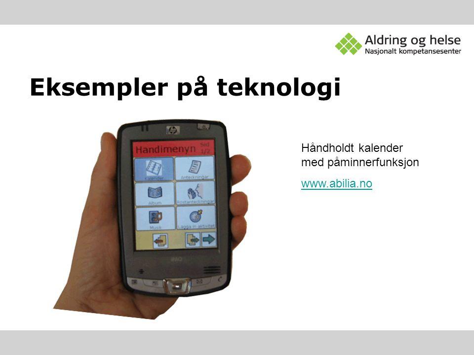 Eksempler på teknologi Håndholdt kalender med påminnerfunksjon www.abilia.no