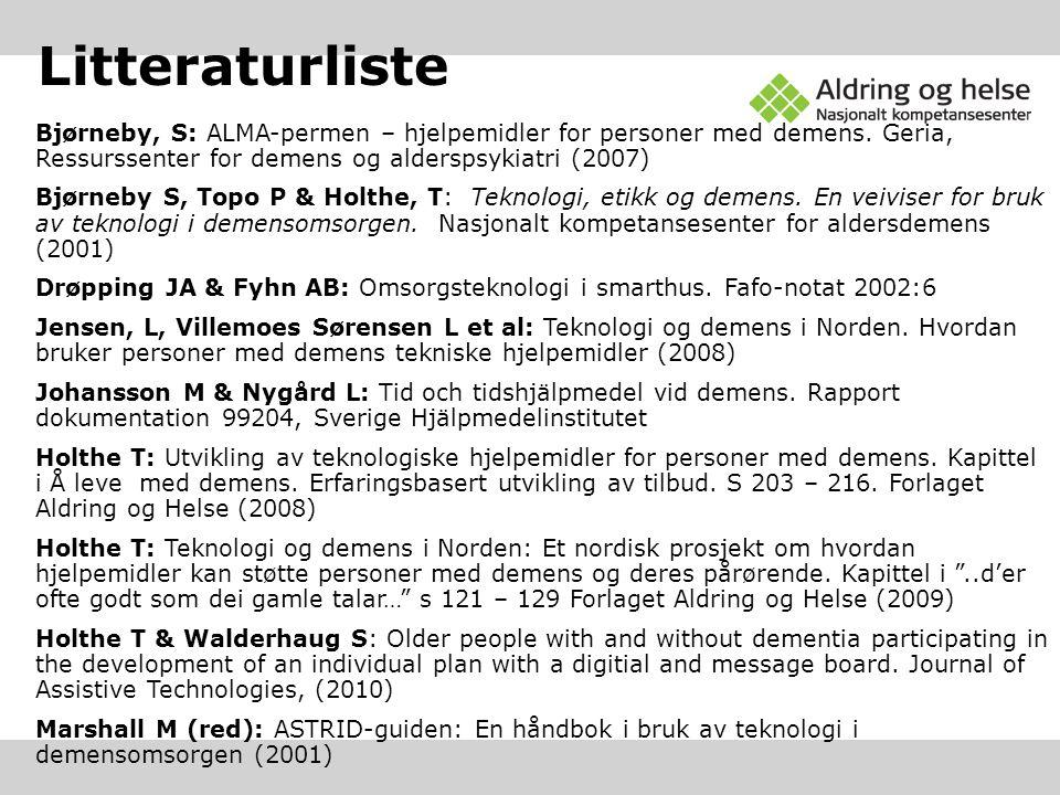Bjørneby, S: ALMA-permen – hjelpemidler for personer med demens. Geria, Ressurssenter for demens og alderspsykiatri (2007) Bjørneby S, Topo P & Holthe