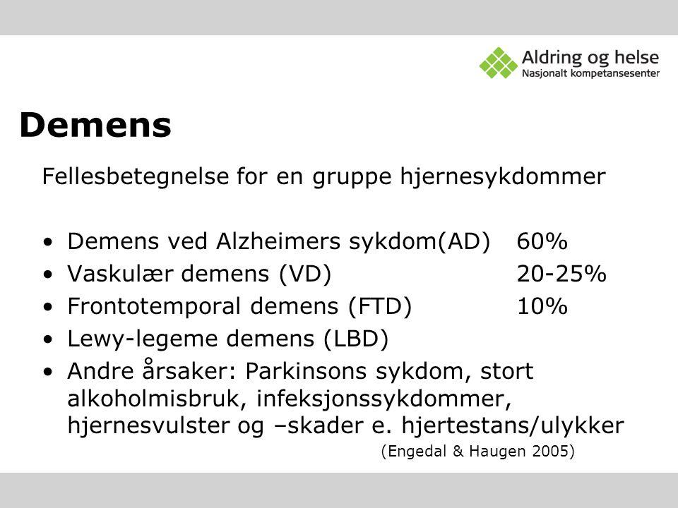 Demens Fellesbetegnelse for en gruppe hjernesykdommer •Demens ved Alzheimers sykdom(AD)60% •Vaskulær demens (VD)20-25% •Frontotemporal demens (FTD)10%